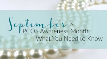 September is PCOS Awareness Month: What You Need to Know