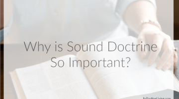 Why is Sound Doctrine So Important?