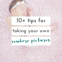 10 tips for taking your own newborn pictures
