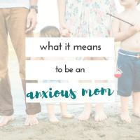 what it means to be an anxious mom