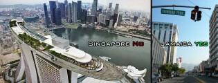 Singapore NO, Jamaica YES!