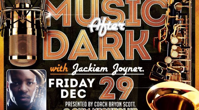 Music After Dark Featuring Jackiem Joyner