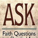Faith Questions in a Skeptical Age