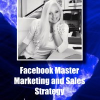Facebook Master Marketing and Sales Strategy Guide: Triple Your Reach and Followers