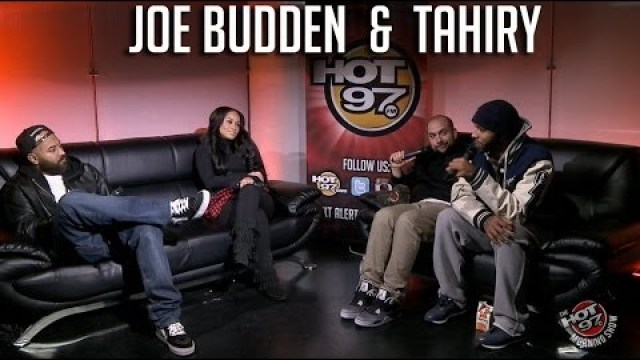 Hot 97 Interview With Joe Budden & Tahiry