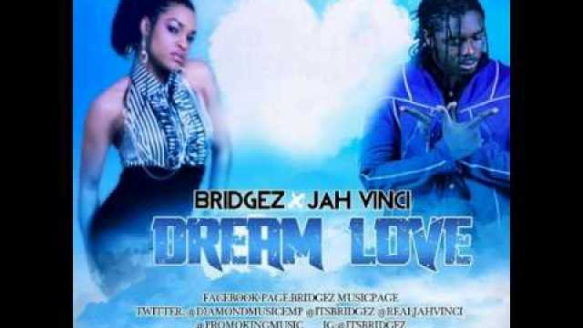 Jah Vinci ft BridgeZ – Dream Love – Diamond Music Empire
