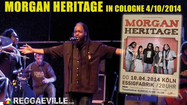 Morgan Heritage – Don't Haffi Dread in Cologne, Germany 4/10/2014