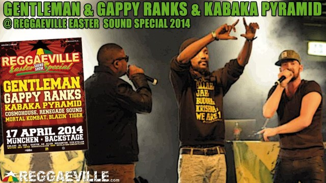 Gentleman, Gappy Ranks & Kabaka Pyramid @ Reggaeville Easter Special in Munich, Germany 2014