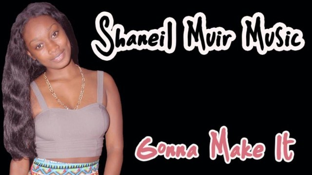 Shaneil Muir – Gonna Make It