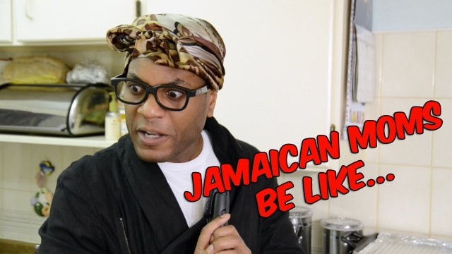 Jamaican Moms be like