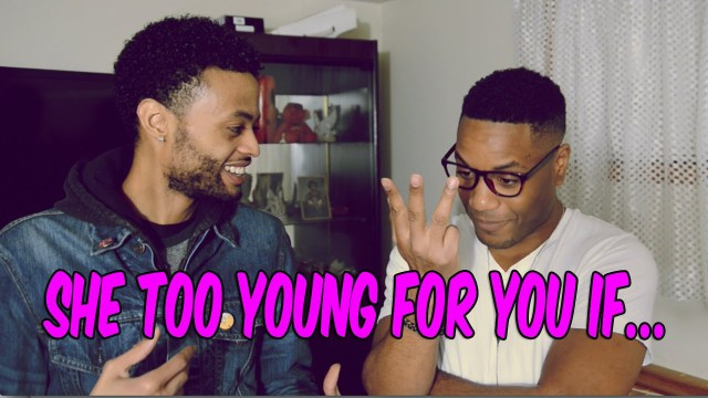 She too young for you if