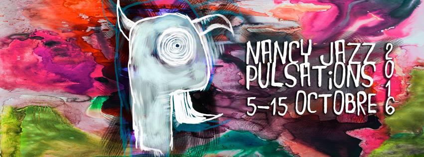Nancy Jazz Pulsations du 5 au 15 octobre: chaud l'automne lorrain!
