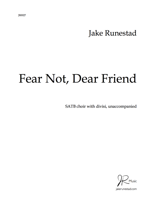 Fear Not, Dear Friend (SATB)