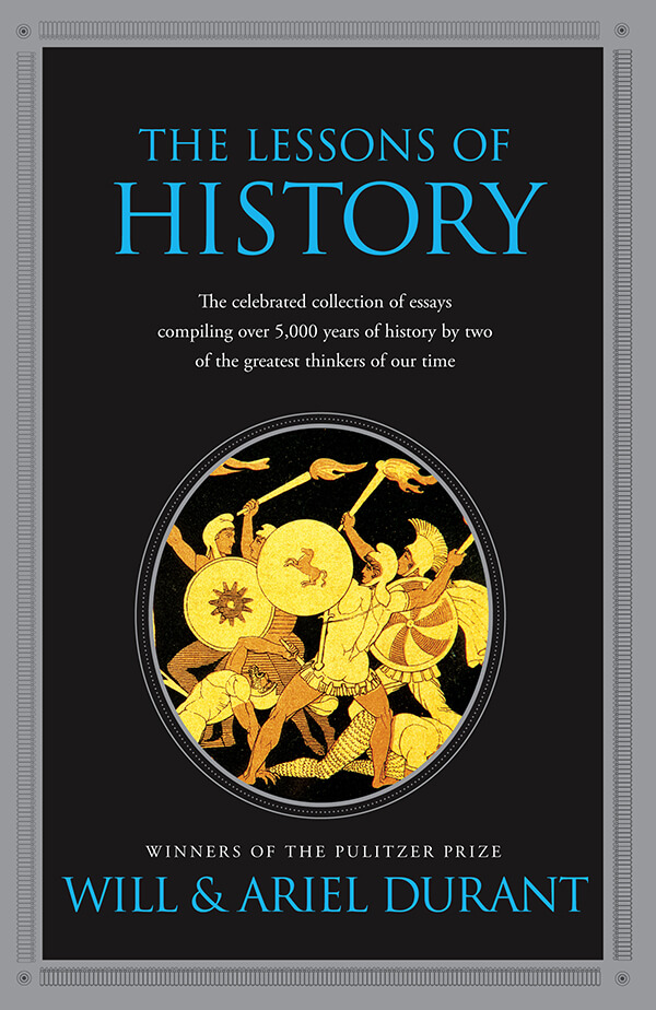 Book Summary The Lessons of History by Will and Ariel Durant - executive summaries books