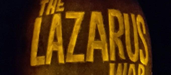 THE LAZARUS WAR: Halloween 2015