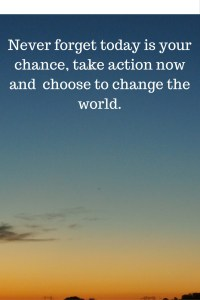 take action now, do the right thing