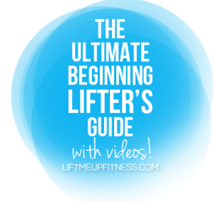 ultimate beginning lifter's guide