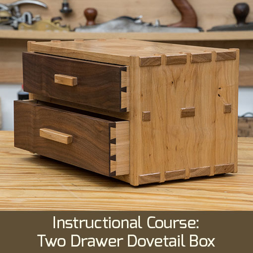 Two Drawer Dovetail Box Course Jays Custom Creations