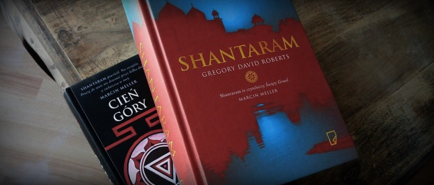 """wolę blaszaną budę niż Tadż Mahal – Gregory David Roberts """"Shantaram"""" – krótka recenzja"""