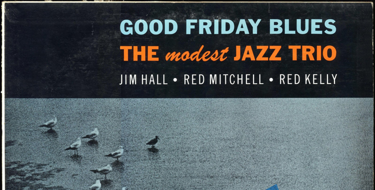 Álbum: Good Friday Blues, Jim Hall