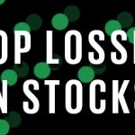 Stop Losses On Stocks: Ultimate Guide Part 1