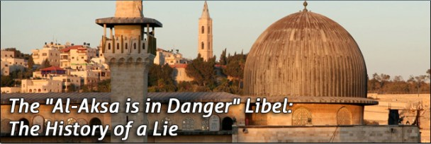 "The ""Al-Aksa is in Danger"" Libel"