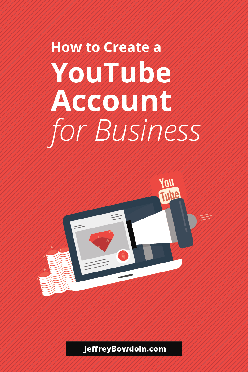 Business Step How To Create A Youtube Account For Business Step By Step Video