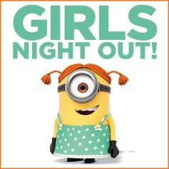 Girls Night Out Despicable Me
