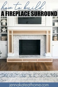 How To Build A Fireplace Surround - Jenna Kate at Home