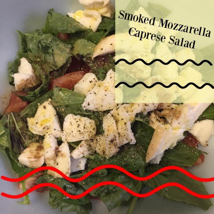 Smoked Mozzarella Caprese Salad -