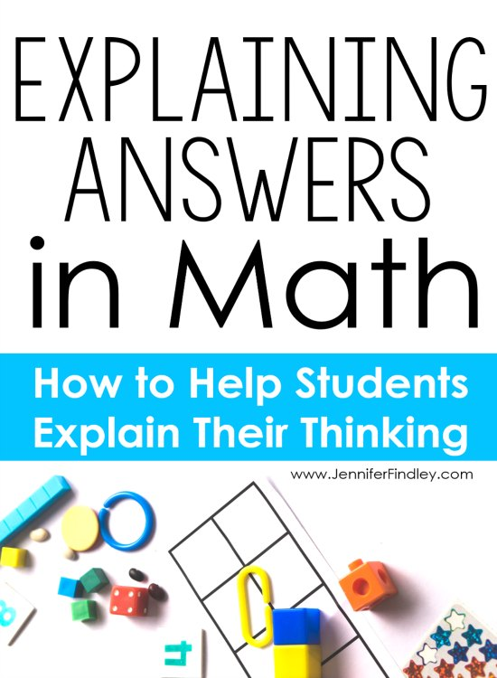 Explaining Answers in Math How to Help Your Students Explain Their