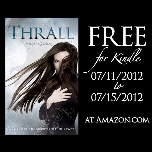 "YA Paranormal Romance ""Thrall"" by Jennifer Quintenz is FREE on Amazon Kindle 07/11/2012 to 07/15/2012"