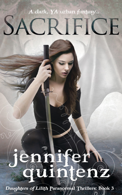 """Sacrifice"" (Daughters of Lilith Paranormal Thrillers Book 3) by Jennifer Quintenz"