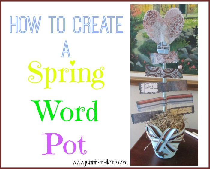 How to Create a Spring Word Pot