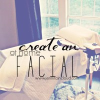 Create An At Home Facial