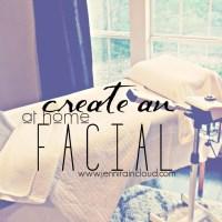 Create An At Home Facial