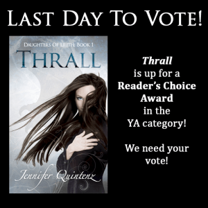 """Thrall"" by Jennifer Quintenz nominated for a Reader's Choice Award in the YA category"