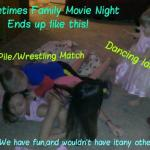 Family Movie Night Dogpile fun