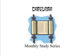 Chavurah Monthly Study Series: July 2016 – 4 weeks 2 parts DVD/MP3