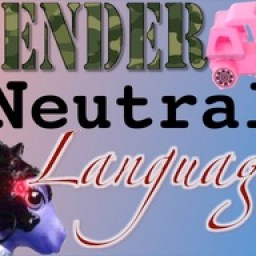 The word ''Gender' in camoflauge, military-style masculine lettering, the word 'Neutral' in a plain typewriter typeface, and the word 'Language' in flowing feminine cursive. Images of a toy truck that's pink, and a toy pony augmented with cyborg gear.