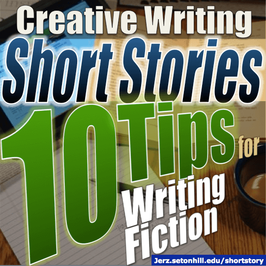 Short Story Tips: 10 Ways to Improve Your Creative Writing
