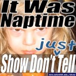It Was Naptime: Show Don't (Just) Tell