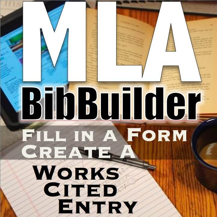 MLA BibBuilder: Create Works Cited Entries by Filling in a Form