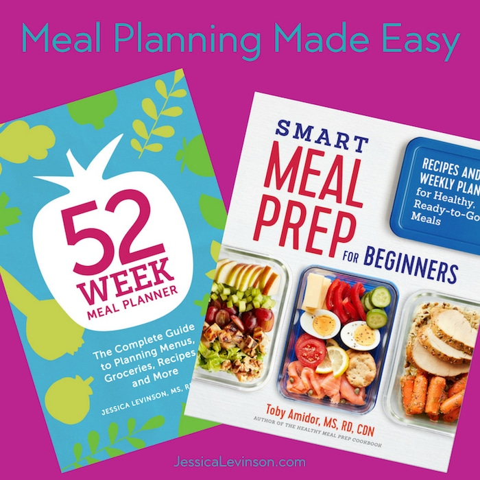 Meal Planning Made Easy - Jessica Levinson, MS, RDN, CDN - weekly healthy meal plan