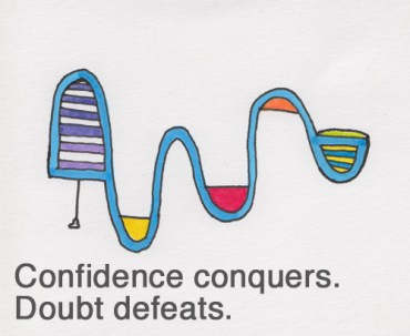confidence conquers doubt defeats