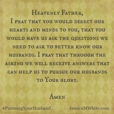 a Prayer for Our Husbands #Write31Days #PursuingYourHusband at JessicaMWhite.com
