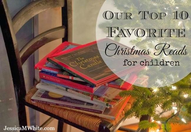 Our Top Ten Favorite Christmas Reads for Children @JessicaMWhite.com