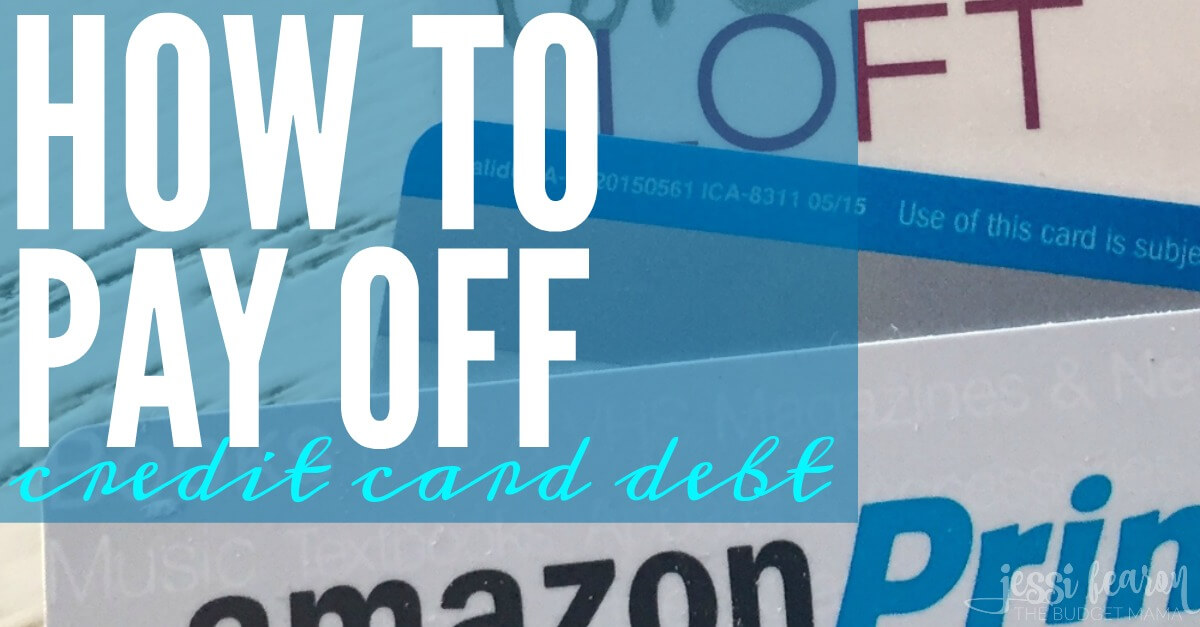 How to pay off credit card debt - Jessi Fearon - how to pay off credit card
