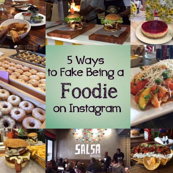 5 ways to fake being a foodie on instagram