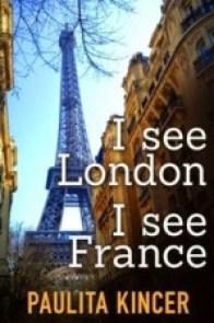 I see London, I see France by Paulita Kincer